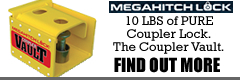 MegaHitch Lock 10 lbs. of pure coupler lock.  The Coupler Vault.  Find out more...